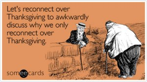 reconnect-over-awkwardly-discuss-thanksgiving-ecard-someecards